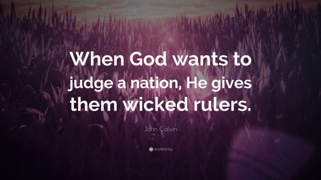 498696-John-Calvin-Quote-When-God-wants-to-judge-a-nation-He-gives-them